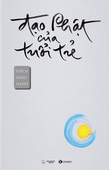 sach dao phat cua tuoi tre Những quyển sách hay nhất củaThiền sư Thích Nhất Hạnh