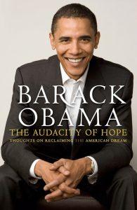 """The Audacity of Hope: The Audacity of Hope là cuốn sách nặng về chính trị, ngài Tổng thống thể hiện khả năng viết lách và tầm hiểu biết trên chính trường cũng như quân sự sâu rộng. Sách thể hiện quan điểm của Obama về """"tự do hóa toàn cầu"""" và những nghi ngại của ông về sức ảnh hưởng của một vài cường quốc lên phần còn lại của thể giới. Ngoài ra, ông cũng dành nhiều trang sách ủng hộ bình đẳng nhân quyền và tôn giáo."""