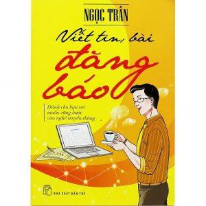 Cuốn sách cần thiết cho sinh viên báo chí và cả những ai muốn theo đuổi con đường làm báo