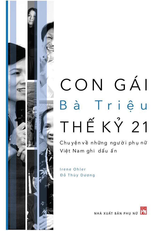 Sách Con gái Bà Triệu thế kỷ 21 có 2 bản tiếng Việt và tiếng Anh vừa phát hành.