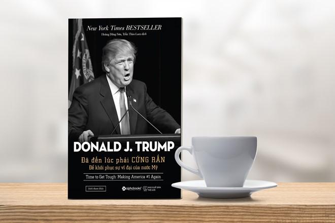 Cuốn Donald J. Trump - Đã đến lúc cần phải cứng rắn.