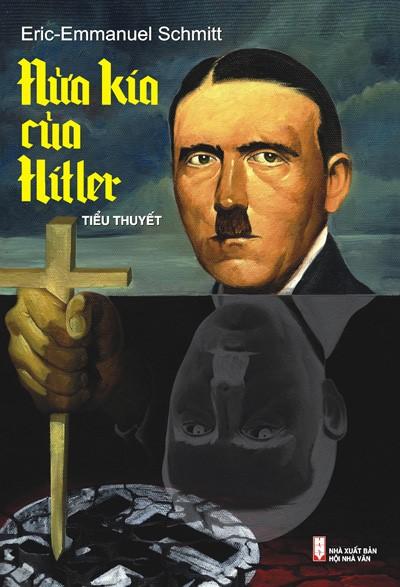 Nửa kia của Hitler - tác phẩm nổi tiếng của Éric-Emmanuel Schmitt được chuyển ngữ tiếng Việt năm 2008.