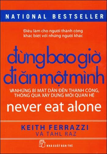 sach dung bao gio di an mot minh Những quyển sách hay nhất của Keith Ferrazzi nên đọc