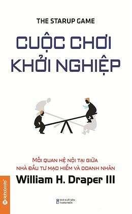 cuoc choi khoi nghiep ebook 9 cuốn sách hay về khởi nghiệp truyền cảm hứng mạnh mẽ
