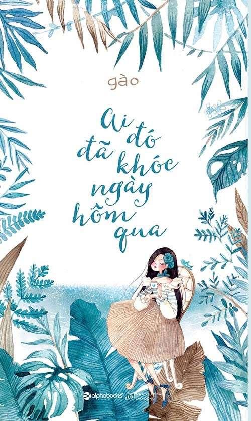 sach ai da khoc ngay hom qua Cuốn sách về tâm sự của cô gái sống hết mình vì tình yêu