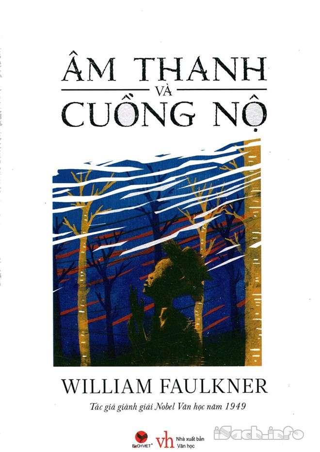 sach am thanh va cuong no Thánh địa văn chương của William Faulkner
