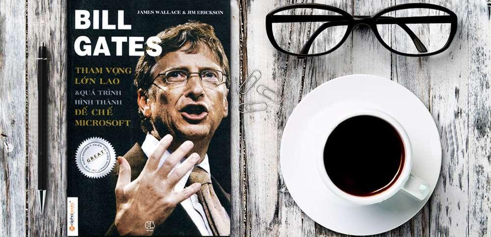 sach bill gate tham vong lon lao 9 cuốn sách hay cần đọc về doanh nhân nổi tiếng thế giới