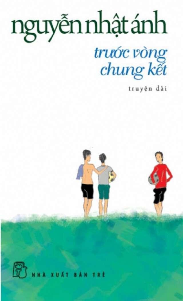 sach truoc vong chung ket Những quyển sách hay nhất của Nguyễn Nhật Ánh