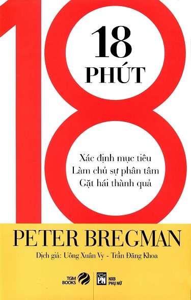sach 18 phut 7 quyển sách hay về quản lý thời gian giúp bạn sống trọn vẹn 24 giờ một ngày