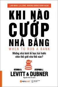 sach khi nao cuop nha bang ebook 200x300 10 điểm nhấn thú vị trong quyển sách Khi Nào Cướp Nhà Băng?