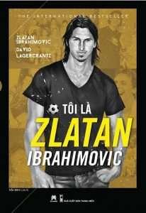 sach toi la zlatan ibrahimovic ebook 206x300 10 quyển hồi ký phải đọc qua trong đời !