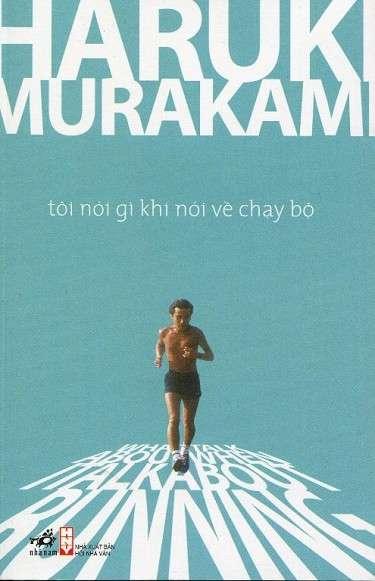 sach toi noi gi khi noi ve chay bo ebook 7 cuốn sách được yêu thích nhất của nhà văn Haruki Murakami