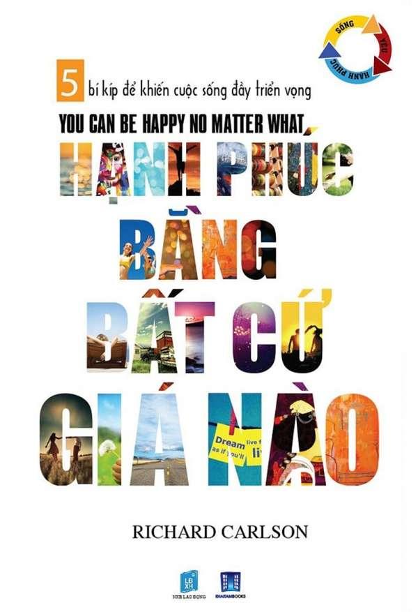 sach hanh phuc bang bat cu gia nao Những Cuốn Sách Giúp Bạn Giải Tỏa Stress Và Cân Bằng Cuộc Sống