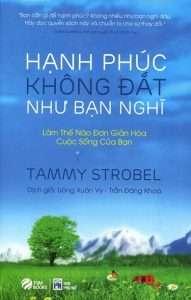 sach hanh phuc khong dat nhu ban nghi ebook 191x300 7 cuốn sách giúp bạn sống chậm, tận hưởng cả chiều sâu và bề rộng của cuộc đời