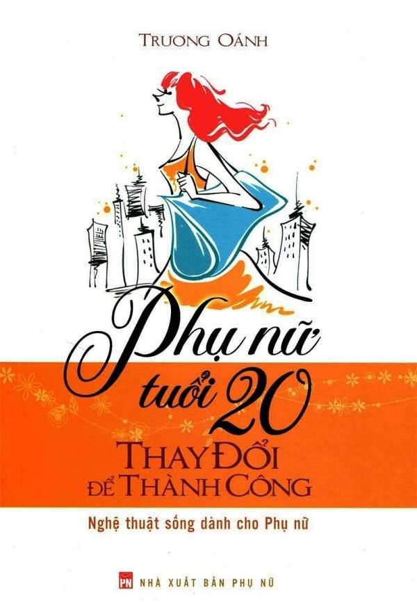 sach phu nu tuoi 20 thay doi de thanh cong 6 cuốn sách sẽ thay đổi cách nhìn của bạn