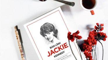 sach ban linh jackie kennedy 370x208 - Jackie Kennedy và câu chuyện về một biểu tượng nữ quyền