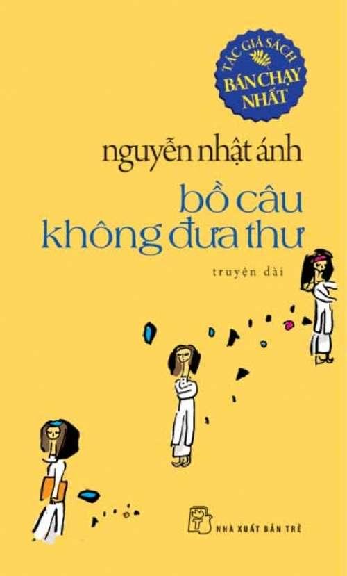 sach bo cau khong dua thu Những quyển sách hay nhất của Nguyễn Nhật Ánh