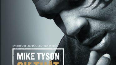sach myke tyson su that tran trui 370x208 - 'Sự thật trần trụi': Cuốn hồi ký gây sốc của võ sĩ Mike Tyson xuất hiện tại Việt Nam