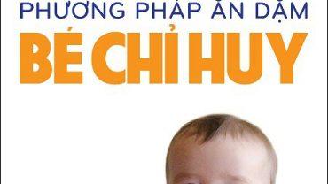 sach phuong phap an dam do be chi huy 370x208 - Phương Pháp Ăn dặm Do Bé Chỉ Huy