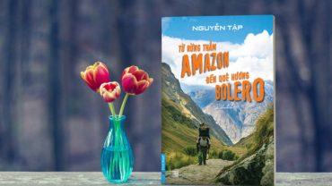 sach tu rung tham amazon 370x208 - Du ký Nam Mỹ: Khi giấc mơ không còn là huyền thoại