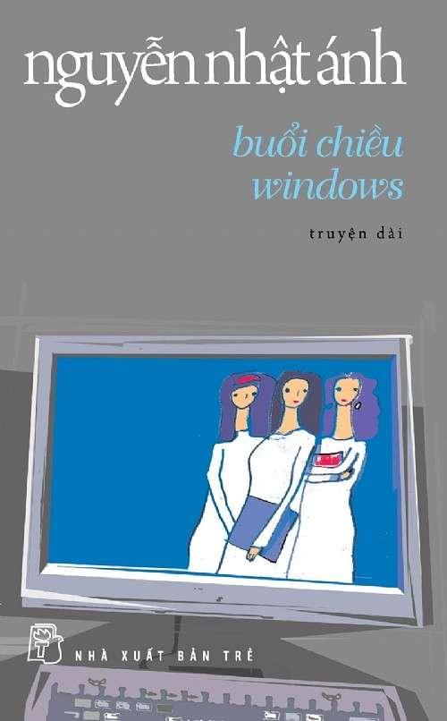 sach buoi chieu windows Những quyển sách hay nhất của Nguyễn Nhật Ánh