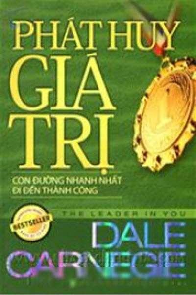 sach phat huy gia tri Những tựa sách hay nhất của Dale Carnegie khuyên đọc trong đời