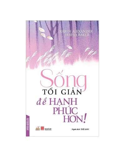 sach song toi gian de hanh phuc hon 7 quyển sách sau đây sẽ giúp bạn tinh gọn, tối giản cuộc sống