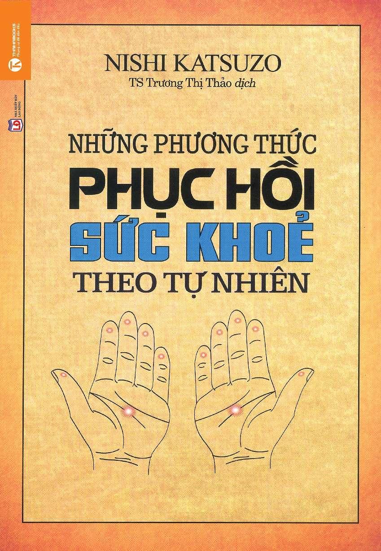 sach nhung phuong phap phuc hoi suc khoe theo tu nhien 8 cuốn sách hay về sức khỏe giúp bạn xây dựng lối sống lành mạnh và khoa học
