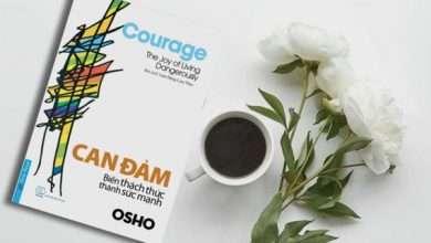 Photo of 12 Trích dẫn hay trong quyển Can đảm – Biến thách thức thành sức mạnh – Osho