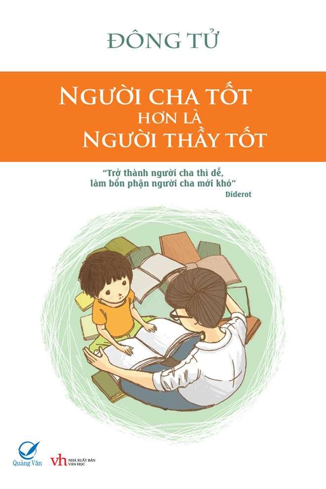 sach nguoi cha tot hon la nguoi thay tot 12 quyển sách hay về nuôi dạy con bố mẹ không nên bỏ qua