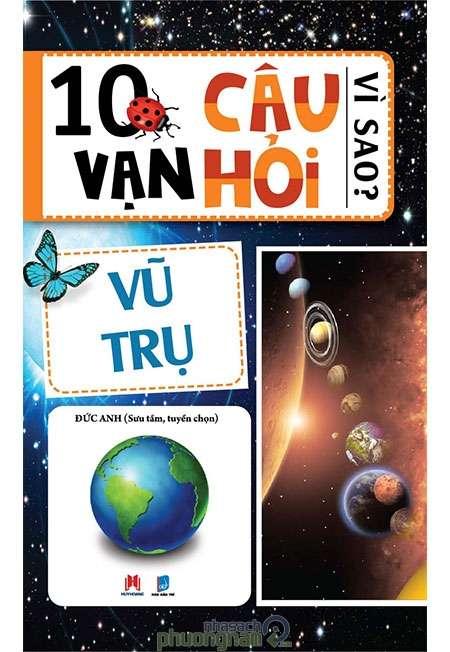 sach 10 van cau hoi vi sao vu tru 10 quyển sách hay về vũ trụ gần gũi và dễ hiểu
