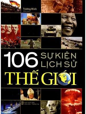 sach 106 su kien 8 cuốn sách hay về lịch sử thế giới hấp dẫn người đọc