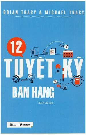 sach 12 tuyet ky ban hang 12 cuốn sách hay về bán hàng nên đọc để gia tăng doanh số
