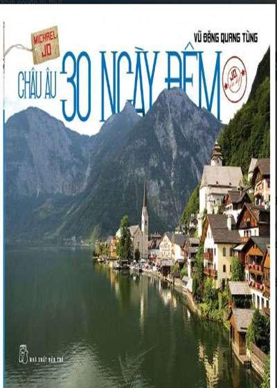 sach chau au 30 ngay dem 10 quyển sách hay về du lịch Châu Âu hấp dẫn bạn đọc