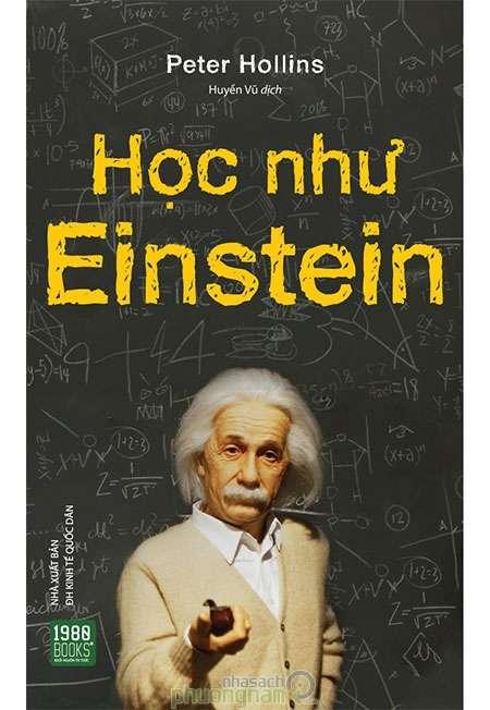 sach hoc nhu einstein 9 quyển sách hay về Albert Einstein thiên tài vật lý của nhân loại