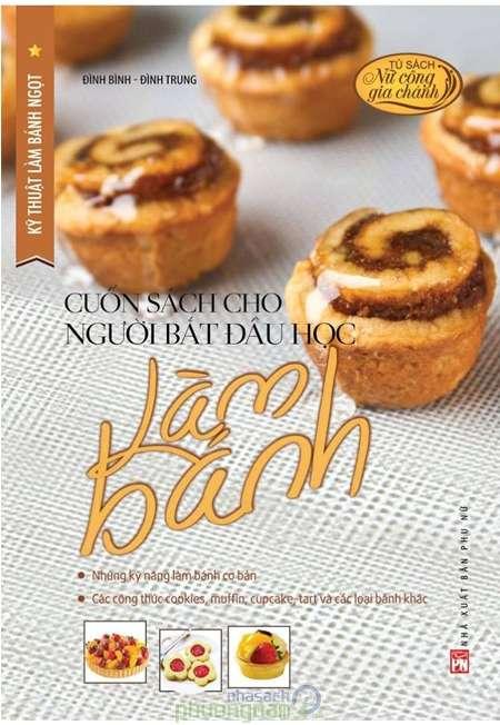 sach ky thuat lam banh ngot 8 cuốn sách dạy nấu ăn truyền cảm hứng bếp núc mạnh mẽ