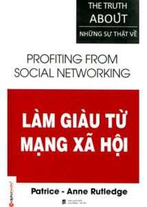 sach lam giau tu mang xa hoi 214x300 11 quyển sách hay về mạng xã hội giúp ta tự soi chiếu với bản thân