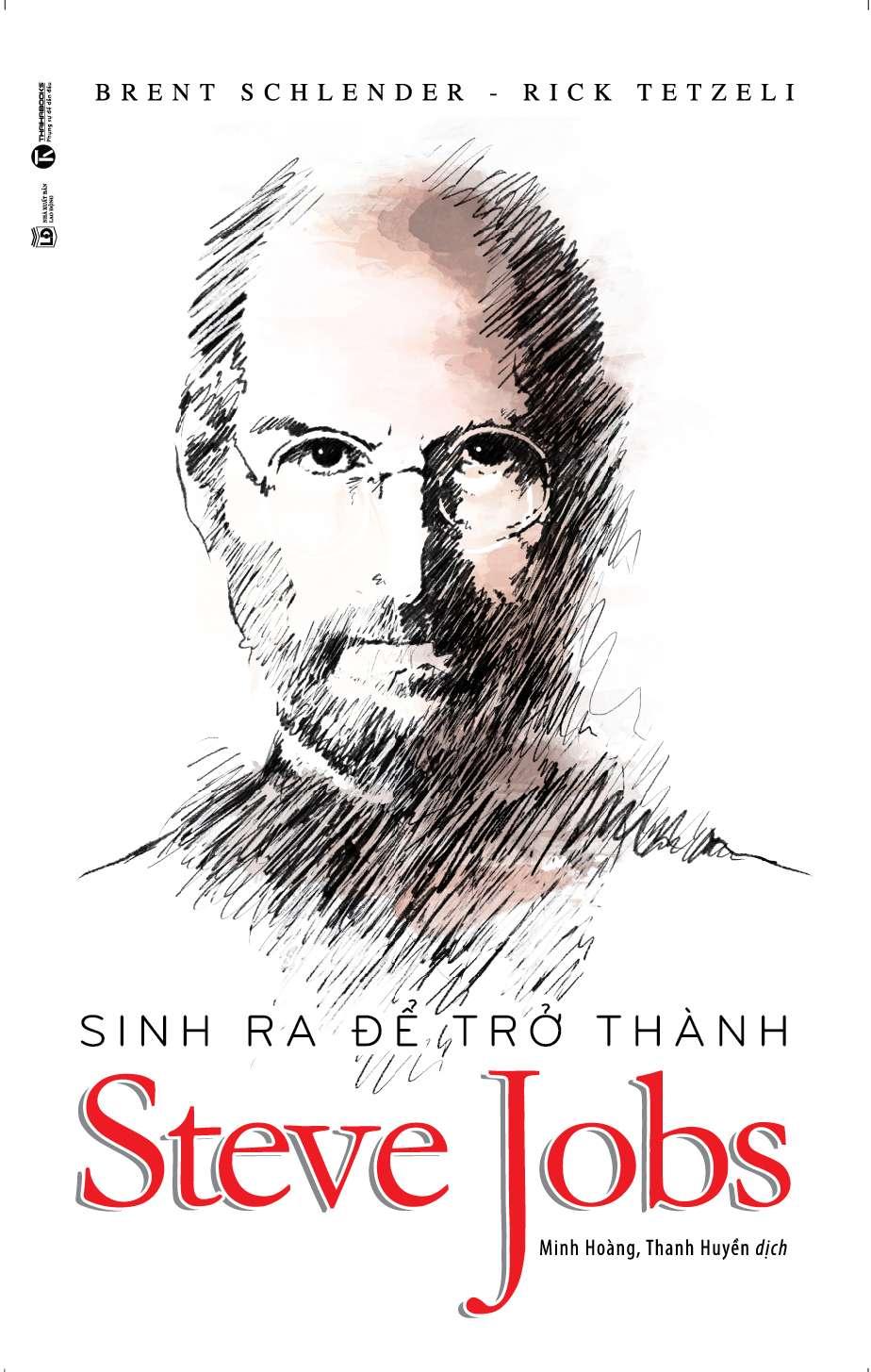 sach sinh ra de thanh steve jobs 9 quyển sách hay về Steve Jobs đọc để khác biệt !