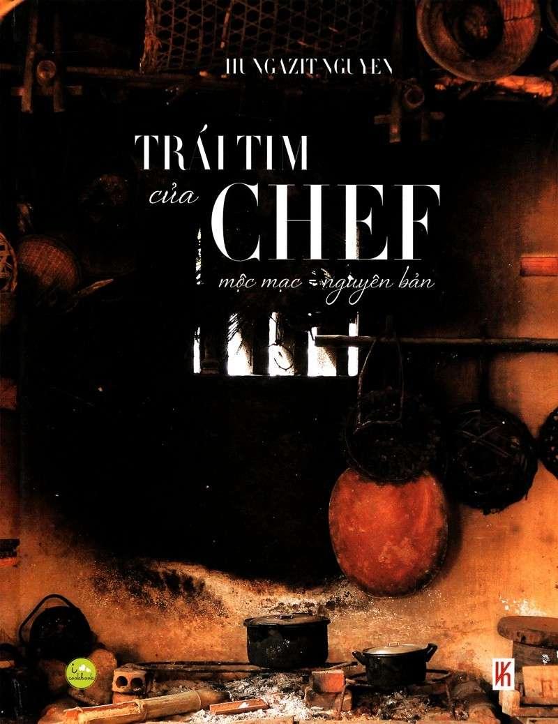 sach trai tim cua chef 8 cuốn sách dạy nấu ăn truyền cảm hứng bếp núc mạnh mẽ