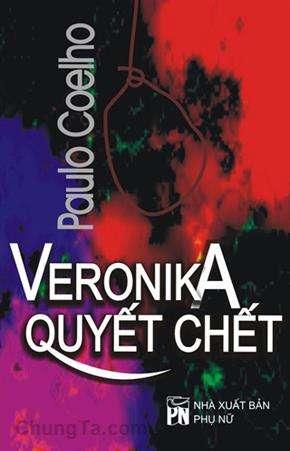 sach veronika quyet chet Những quyển sách hay nhất của Paulo Coelho khuyên đọc