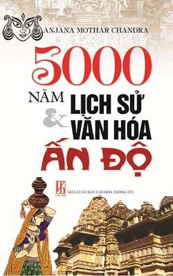 sach 5000 nam lich su va van hoa an do 12 quyển sách hay về Ấn Độ huyền bí