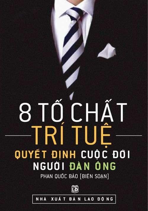 sach 8 to chat tri tue quyet dinh cuoc doi nguoi dan ong 10 cuốn sách hay để tặng bạn trai vô cùng ý nghĩa.