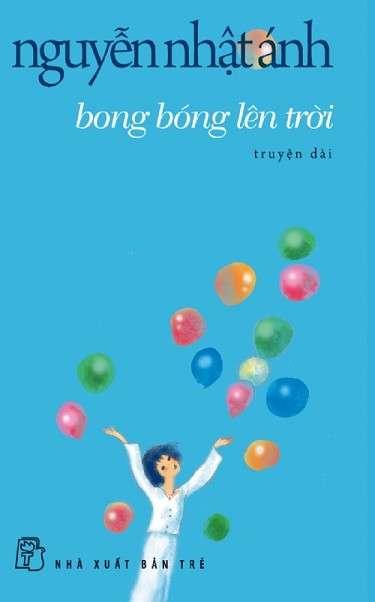 sach bong bong len troi Những quyển sách hay nhất của Nguyễn Nhật Ánh