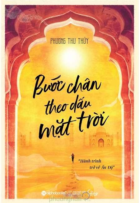 sach buoc chan theo dau mat troi 12 quyển sách hay về Ấn Độ huyền bí