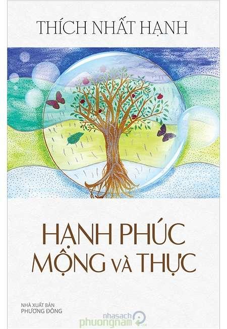 sach hanh phuc mong va thuc Những quyển sách hay nhất củaThiền sư Thích Nhất Hạnh