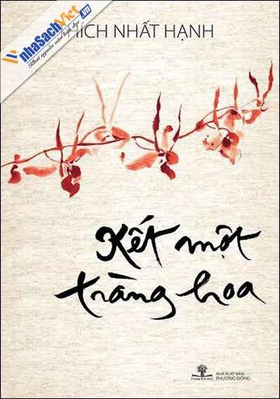 sach ket mot trang hoa Những quyển sách hay nhất củaThiền sư Thích Nhất Hạnh