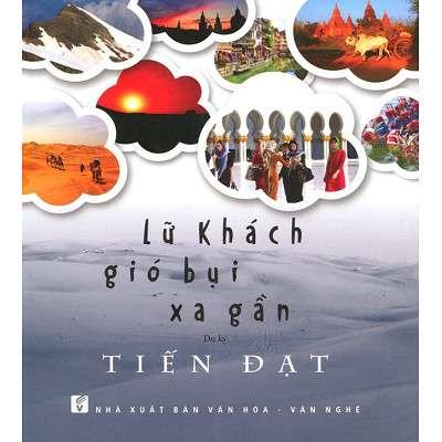 sach lu khach gio bui xa gan 9 quyển sách hay về du lịch bụi mê hoặc bạn đọc