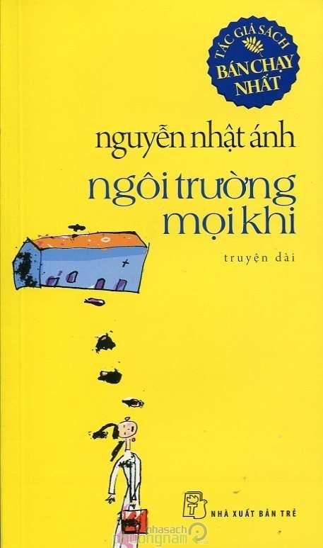 sach ngoi truong moi khi Những quyển sách hay nhất của Nguyễn Nhật Ánh