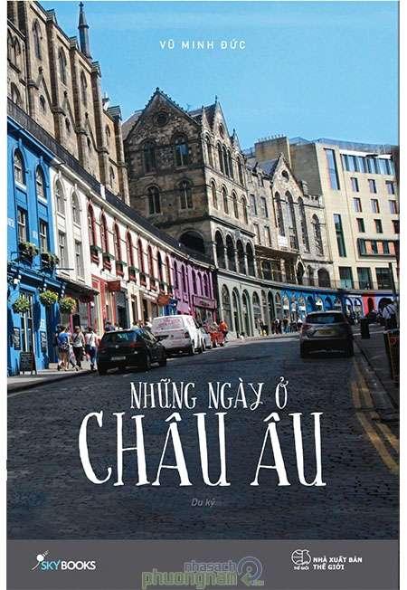 sach nhung ngay o chau au 10 quyển sách hay về du lịch Châu Âu hấp dẫn bạn đọc