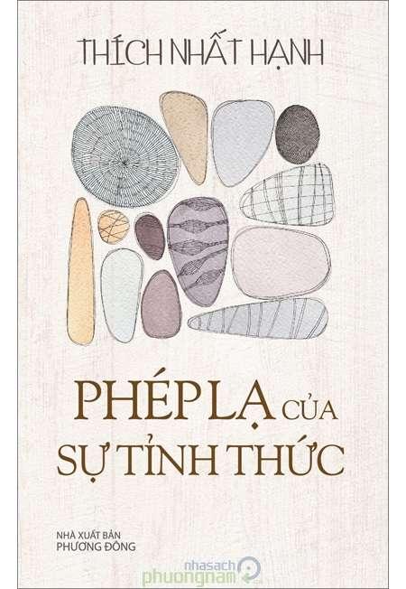 sach phep la cua su tinh thuc Những quyển sách hay nhất củaThiền sư Thích Nhất Hạnh